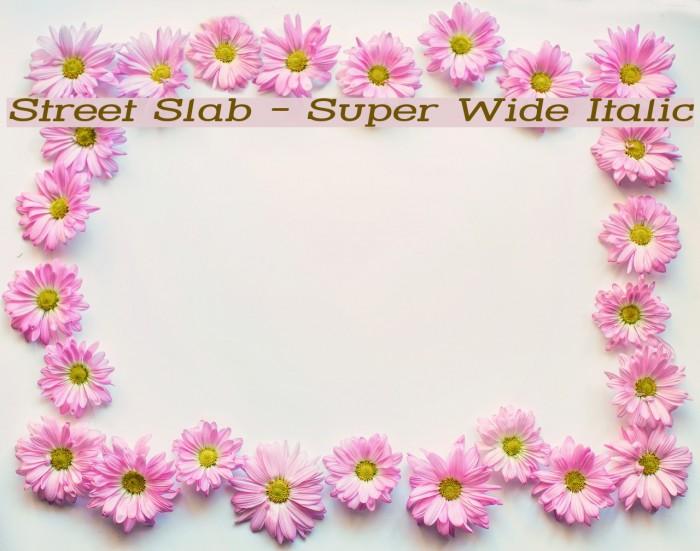 Street Slab - Super Wide Italic Font examples