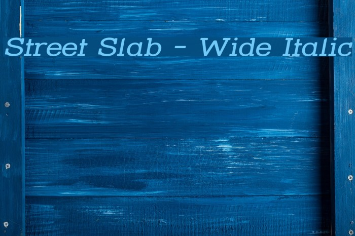 Street Slab - Wide Italic Font examples