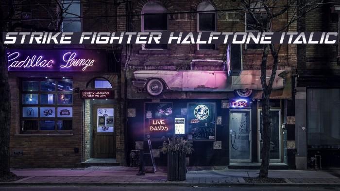 Strike Fighter Halftone Italic لخطوط تنزيل examples