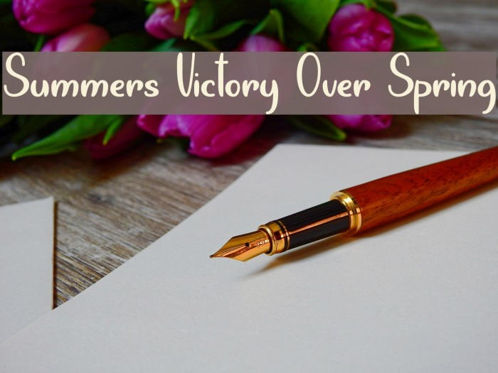 Summers Victory Over Spring Font examples