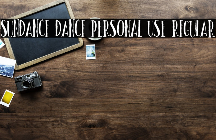 Sundance dance PERSONAL USE Regular フォント examples