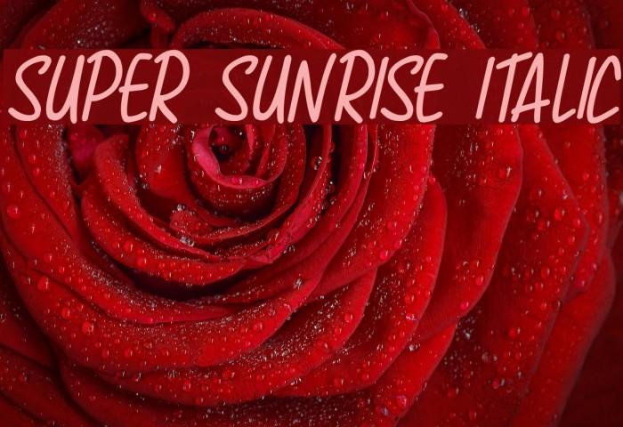 Super Sunrise Italic Font examples