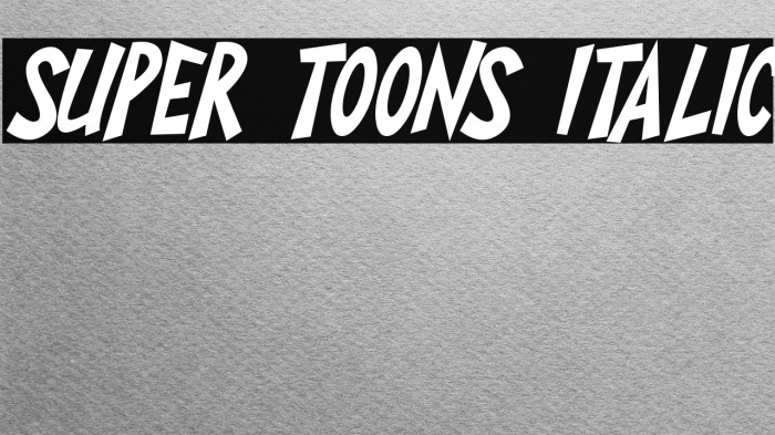 Super Toons Italic Polices examples
