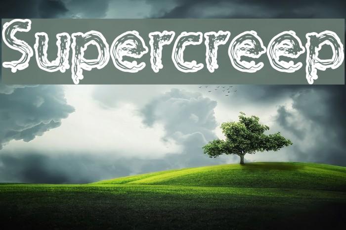Supercreep Fonte examples