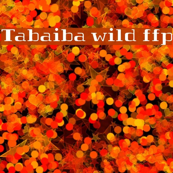 Tabaiba wild ffp Шрифта examples