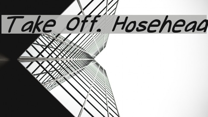 Take Off, Hosehead Шрифта examples