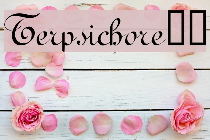 Terpsichore!` Font examples