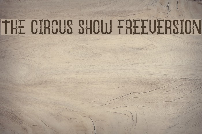 The Circus Show FreeVersion फ़ॉन्ट examples