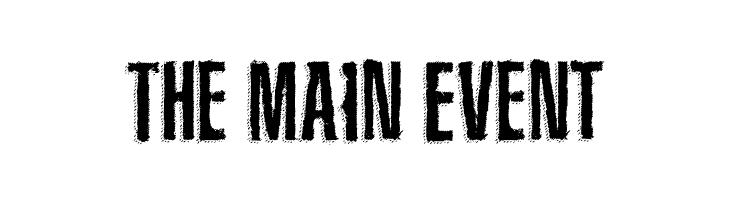 The Main Event  नि: शुल्क फ़ॉन्ट्स डाउनलोड