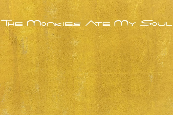 The Monkies Ate My Soul Font examples