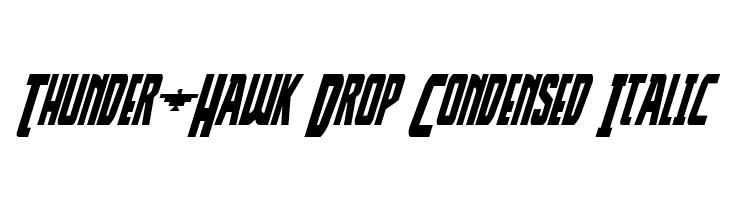 Thunder-Hawk Drop Condensed Italic  Free Fonts Download