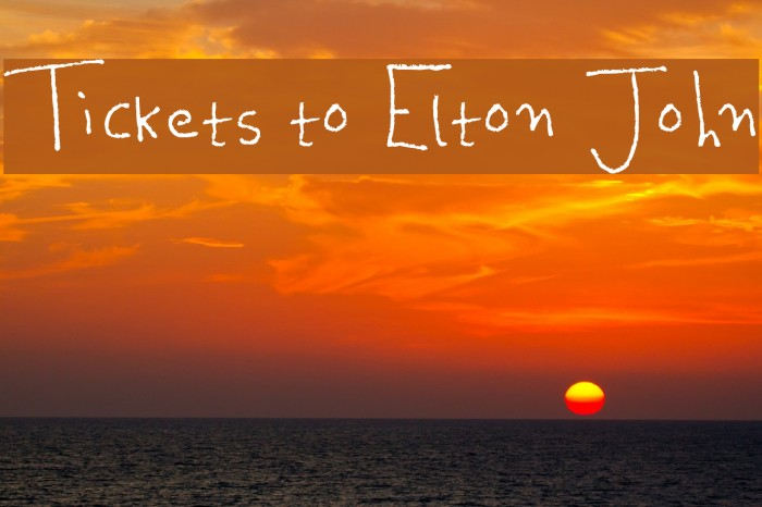 Tickets to Elton John Font examples