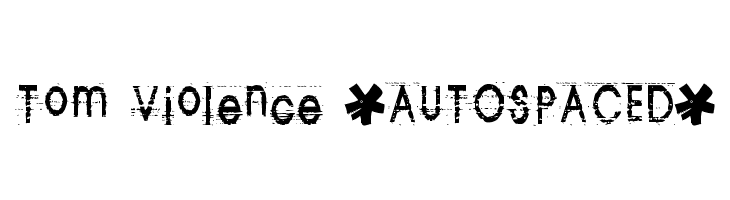 Tom Violence [AUTOSPACED]  Free Fonts Download