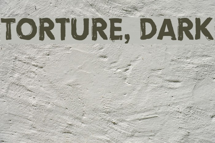 Torture, Dark Fonte examples