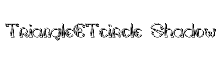 TriangleETcircle Shadow  Free Fonts Download
