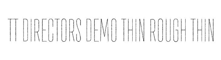TT Directors DEMO Thin Rough Thin  Скачать бесплатные шрифты