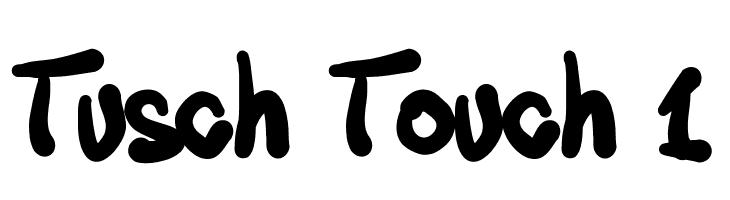 Tusch Touch 1  Frei Schriftart Herunterladen