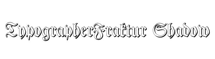 TypographerFraktur Shadow  नि: शुल्क फ़ॉन्ट्स डाउनलोड