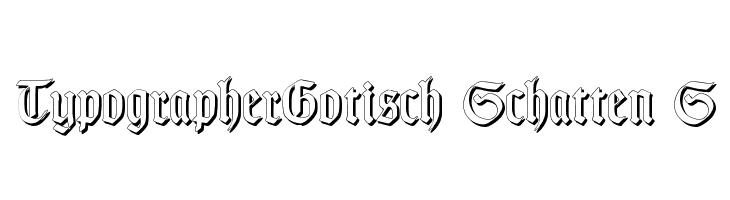TypographerGotisch Schatten S  Free Fonts Download