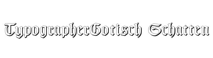 TypographerGotisch Schatten  Free Fonts Download
