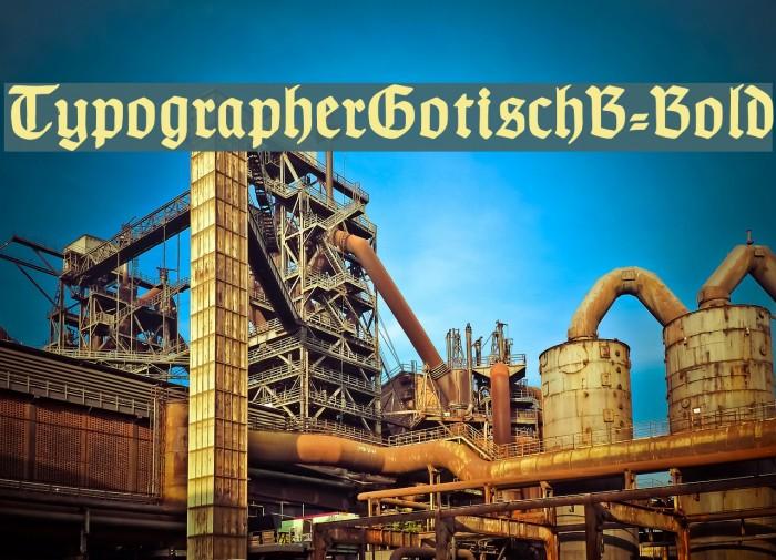TypographerGotischB-Bold Font examples