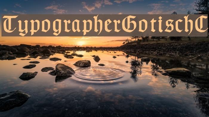 TypographerGotischC Font examples
