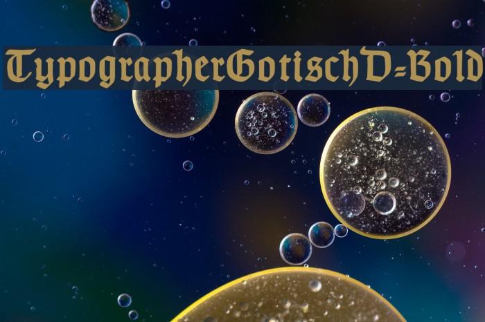 TypographerGotischD-Bold Font examples