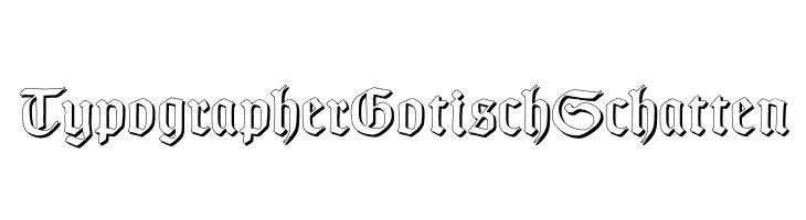 TypographerGotischSchatten  Free Fonts Download