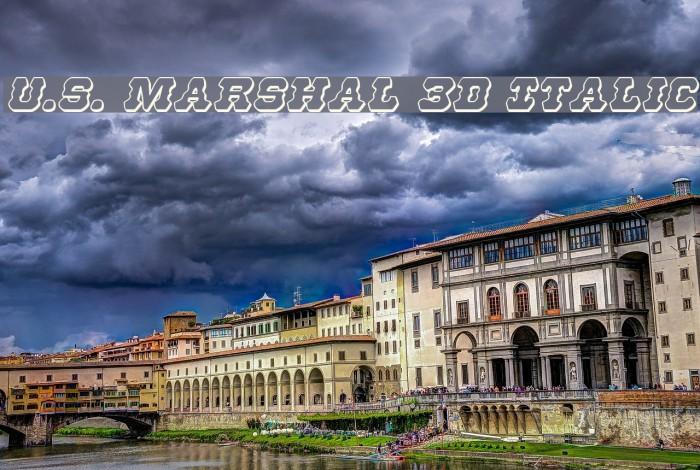 U.S. Marshal 3D Italic Font examples