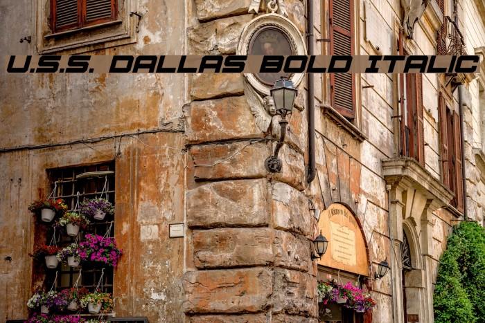 U.S.S. Dallas Bold Italic फ़ॉन्ट examples