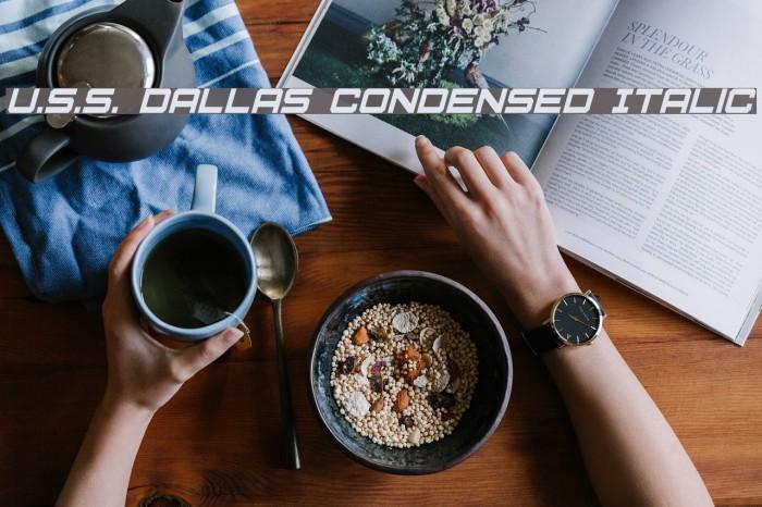 U.S.S. Dallas Condensed Italic फ़ॉन्ट examples