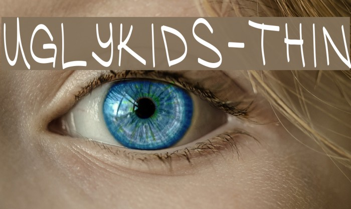 UglyKids-Thin Шрифта examples
