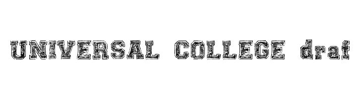 UNIVERSAL-COLLEGE-draft  Скачать бесплатные шрифты