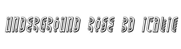 Underground Rose 3D Italic  Free Fonts Download