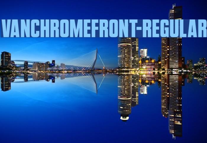 VanchromeFront-Regular Fonte examples