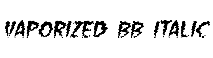 Vaporized BB Italic  Free Fonts Download