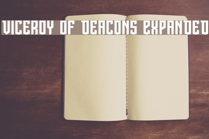 Viceroy of Deacons Expanded Font examples