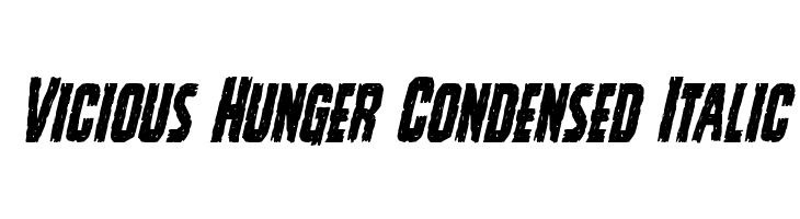 Vicious Hunger Condensed Italic  Скачать бесплатные шрифты
