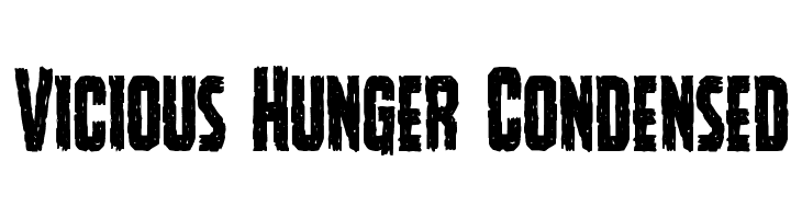Vicious Hunger Condensed  Free Fonts Download