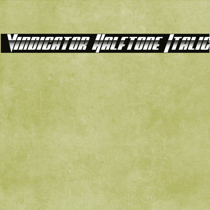 Vindicator Halftone Italic Schriftart examples