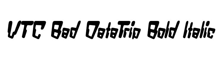 VTC Bad DataTrip Bold Italic  नि: शुल्क फ़ॉन्ट्स डाउनलोड