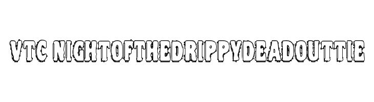 VTC NightOfTheDrippyDeadOuttie  Free Fonts Download