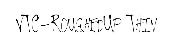 VTC-RoughedUp Thin  Free Fonts Download