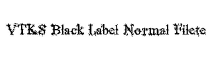 VTKS Black Label Normal Filete  Free Fonts Download