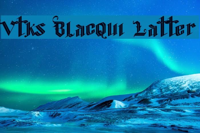 Vtks Blacqui Latter Fonte examples