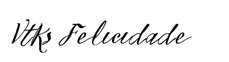 Vtks Felicidade 2016  नि: शुल्क फ़ॉन्ट्स डाउनलोड
