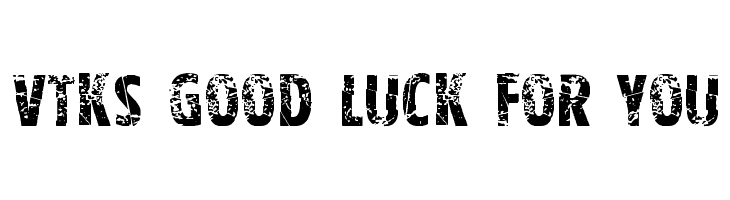 Vtks good luck for you  Free Fonts Download