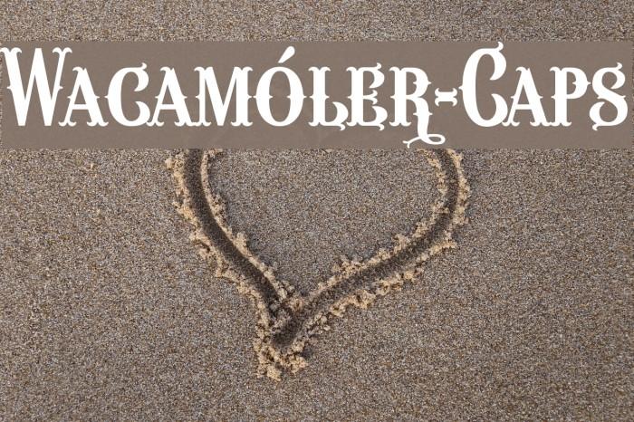 Wacam�ler-Caps Font examples