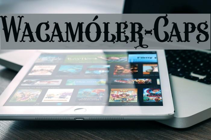 Wacam�ler-Caps Шрифта examples