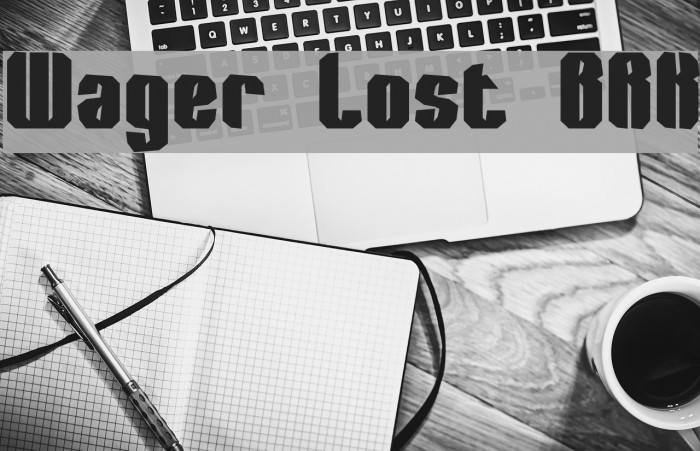 Wager Lost BRK फ़ॉन्ट examples
